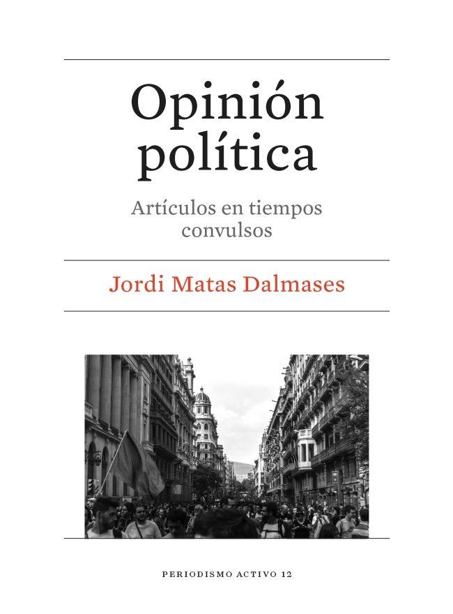 Jordi Matas Opinión Política tapa